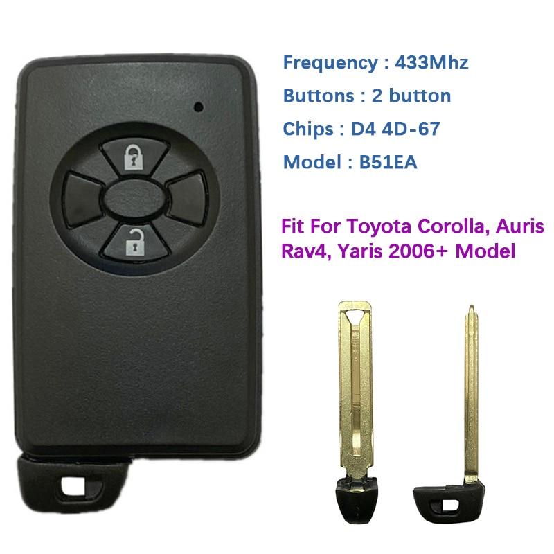 CN007188 Aftermarket 2 Button 433Mhz Toyota Corolla Auris Rav4 Yaris 2006+ Smart Key B51EA 0780 PCB P1 D4 4D-67 89904-52071