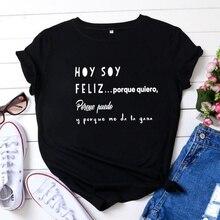 Hoy Di Soia Feliz Divertente T Camicette Donne Manica Corta O-Collo Del Cotone Harajuku Tee Shirt Femme Casual Maglietta Loose Women Camiseta mujer