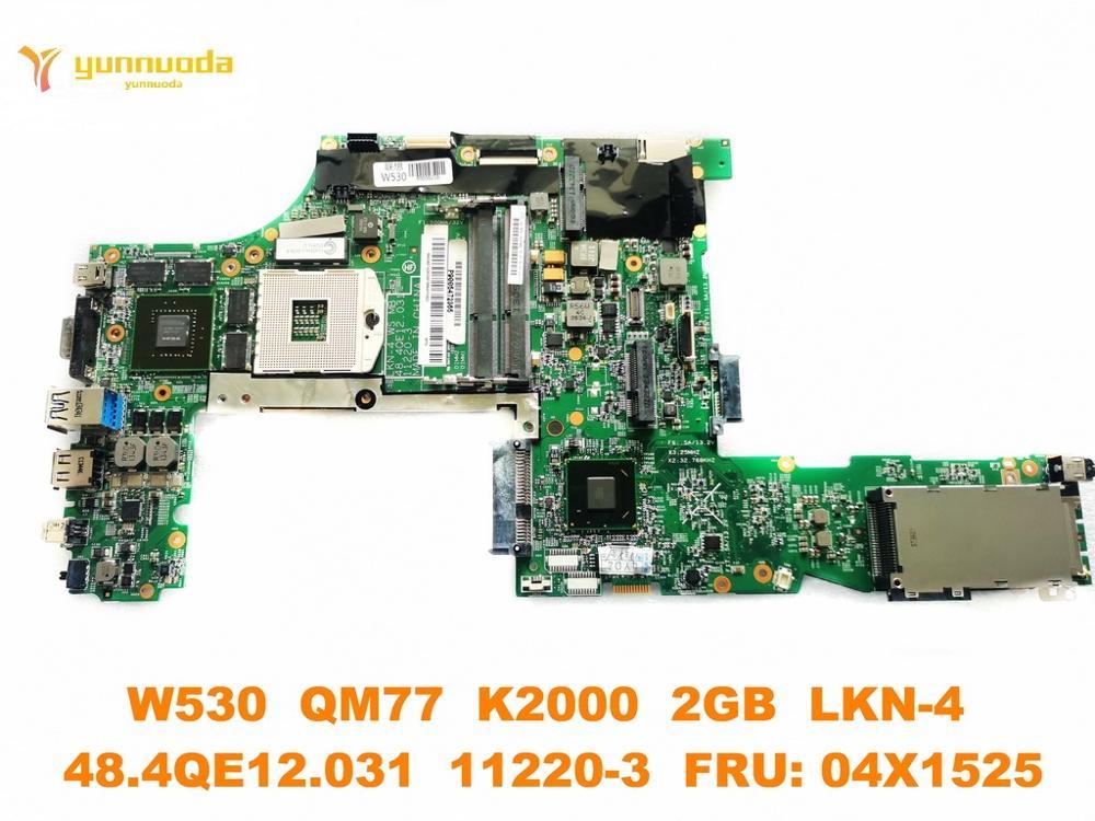 Original para Lenovo W530 laptop placa base W530 QM77 K2000 2GB LKN-4 48.4QE12.031 11220-3 FRU 04X1525 probado de buena forma gratuita