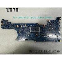 for lenovo thinkpad t570 laptop motherboard cpu i5 7300 hd 20h9 20ha fru 01er115 01er389
