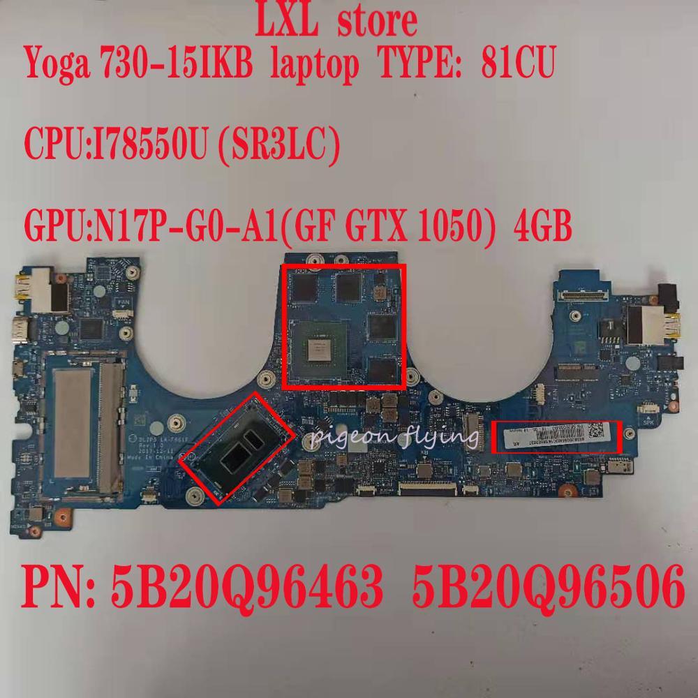 لوحة الأم اليوغا 730-15IKB لينوفو ايديا باد المحمول 81CU DLZP5 LA-F661P وحدة المعالجة المركزية: I7-8550U وحدة معالجة الرسومات: GTX1050 4GB RAM: 8GB 100% OK