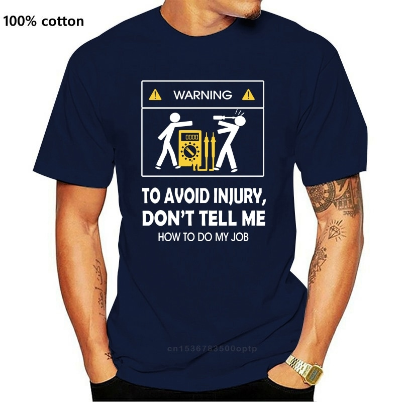 New 2021 Cool Tee Shirt Dont Tell Me How To Do My Job Electrician Funny T-Shirt Cotton Fashion Cotton T-shirt