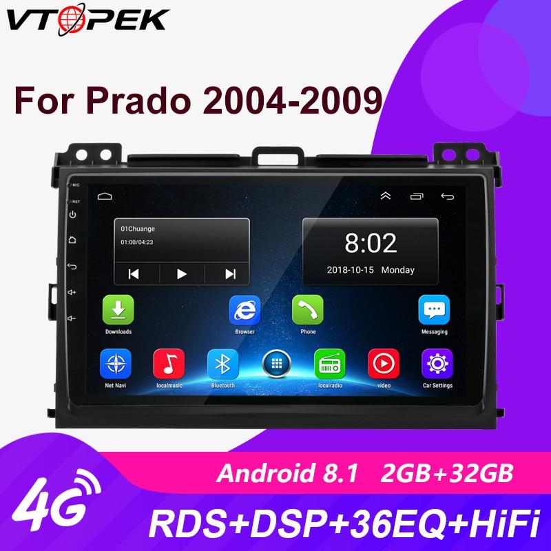 Vtopek 9 بوصة 4G + Wifi 2 + 32G راديو السيارة الاندورويد مشغل وسائط متعددة الملاحة لتحديد المواقع لتويوتا برادو 3 J120 2004-2009 رئيس وحدة 2din