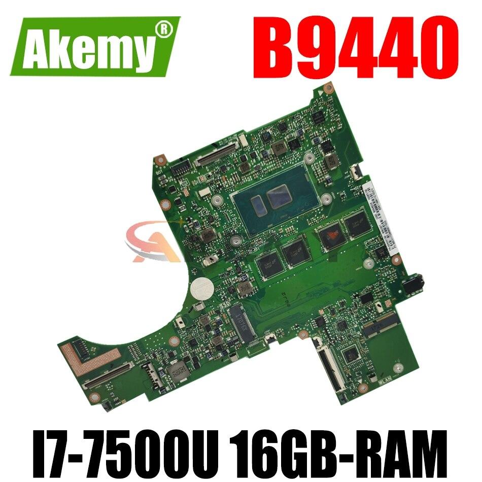 AKEMY B9440 اللوحة الأم لأجهزة الكمبيوتر المحمول ASUS PRO B9440UA B9440U اللوحة الرئيسية الأصلية 16GB-RAM I7-7500U