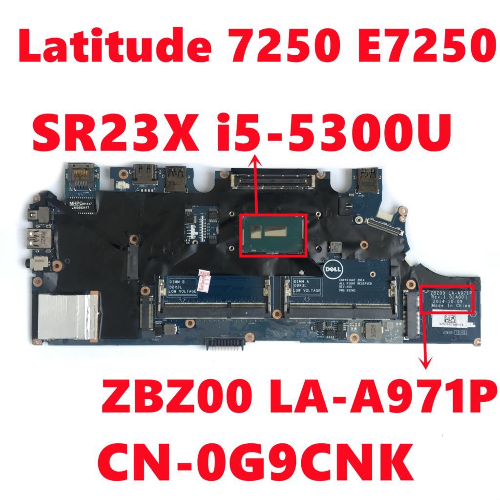 CN-0G9CNK 0G9CNK G9CNK لديل خط العرض 7250 E7250 اللوحة المحمول ZBZ00 LA-A971P مع SR23X i5-5300U CPU 100% اختبار بالكامل
