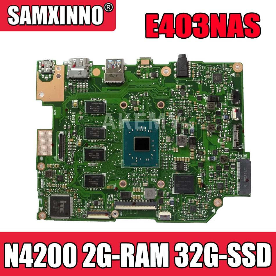 اللوحة الأم E403NAS للوحة الأم ASUS E403NA E403N Laotop w / N4200 CPU 2G-RAM 32G-SSD