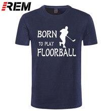 Personnalisé né pour jouer Floorball cadeau anniversaire t-shirt pour hommes célèbre humoristique streetwear homme t-shirts motif classique