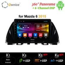 Ownice carplay Android 9.0 4 go + 64 go autoradio 2 Din GPS Navi 4G DSP 360 Panorama optique pour Mazda 6 Atenza 2013 2014 2015 2016