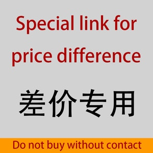 Special link for price difference!!Do not buy without contact!!!