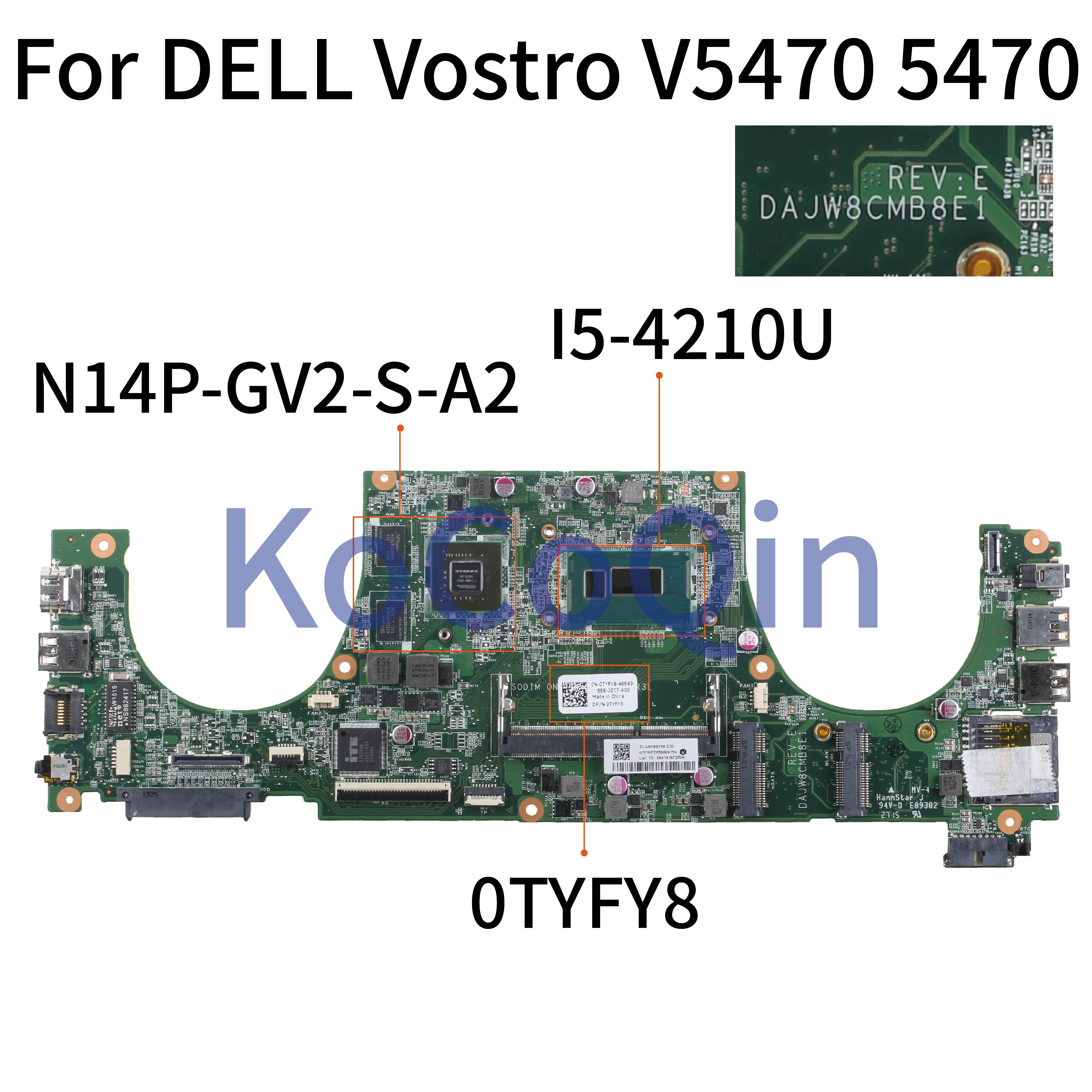 KoCoQin Laptop motherboard Für DELL Vostro 5470 V5470 Core I5-4210U SR1EF Mainboard CN-0TYFY8 0TYFY8 DAJW8CMB8E1 N14P-GV2-S-A2