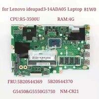 for lenovo ideapad 3 14ada05 laptop motherboard cpur5 3500u ram4g nm c821 fru5b20s44370 5b20s44369 100 test ok