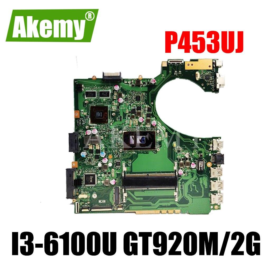 P453UJ اللوحة الأم للكمبيوتر محمول For For For Asus P453UJ P453UQ P453UR P453U RPO453UJ اللوحة الأصلية W / I3-6100U GT920M / 2G