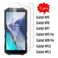 2 1pcs for oukitel wp12 wp10 wp7 wp6 wp8 wp5 pro tempered glass oukitel wp 12 10 5 6 7 8 phone front screen protector film cover