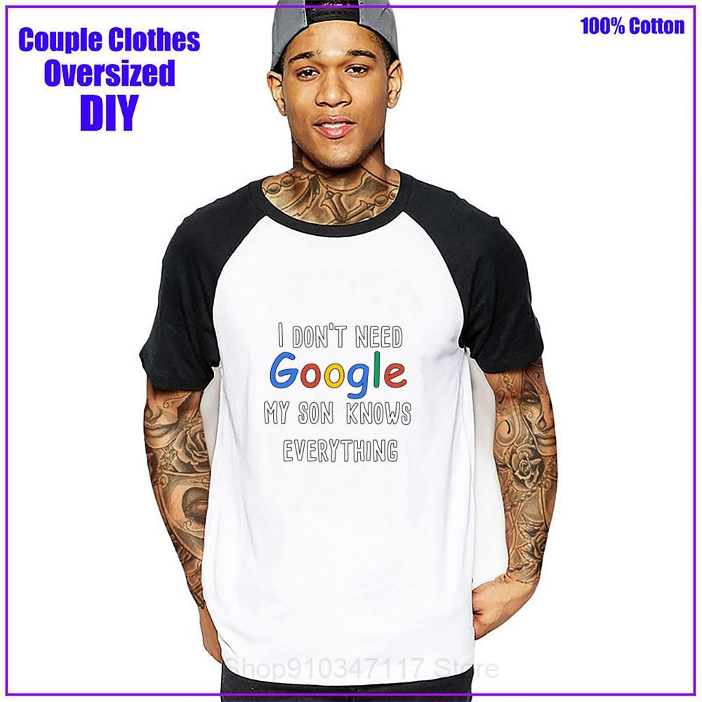 I don't need google my Son knows everything white Men t shirt t-shirt tshirt hombre clothing dropshipping harajuku military