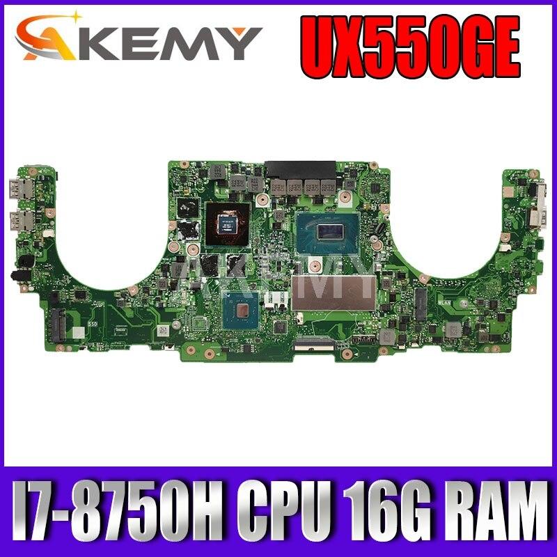 Akemy ل ASUS ZenBook Pro 15 UX550GE UX550GD Laotop اللوحة الرئيسية UX550GE I7-8750H وحدة المعالجة المركزية 16G RAM GTX 1050Ti /V4G اختبار ok