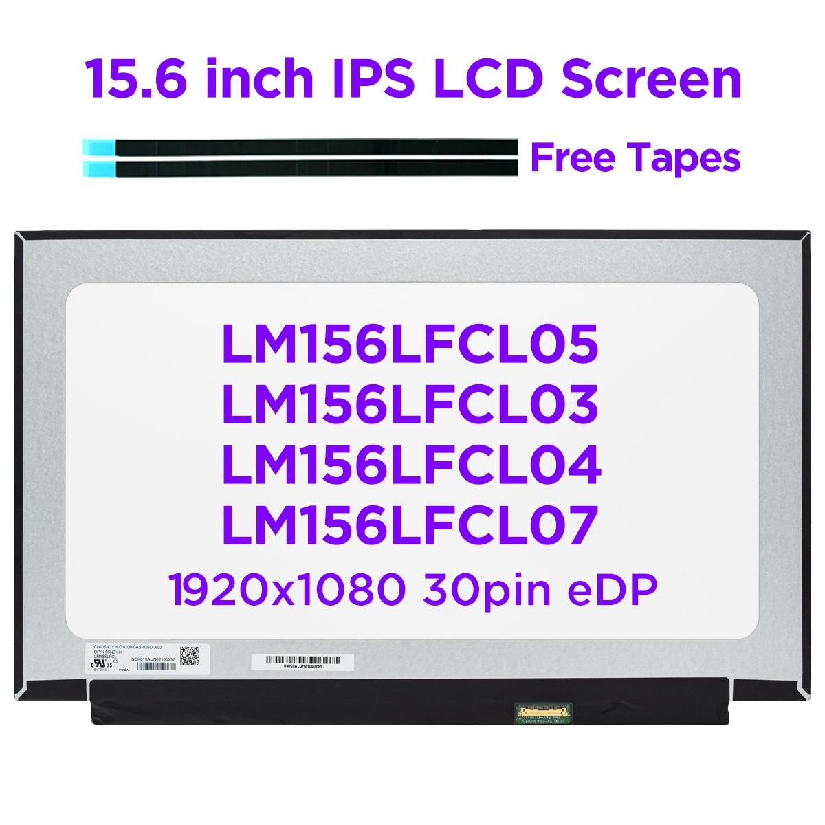 جديد 15.6 IPS شاشة لاب توب LCD LM156LFCL05 LM156LFCL01 LM156LFCL03 LM156LFCL04 LM156LFCL07 LED شاشة عرض مصفوفة FHD1920x1080 30pin