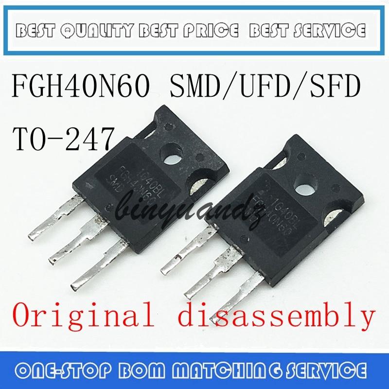5 шт. 10 шт. FGH40N60 FGH40N60SFD FGH40N60SMD FGH40N60UFD TO-247 оригинальная разборка