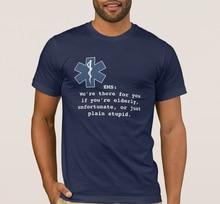 EMS Wir sind Es für Sie Wenn Sie sind Ältere, Unglücklichen, oder Einfach nur Dumm. EMS Arbeit Humor männer T Shirt