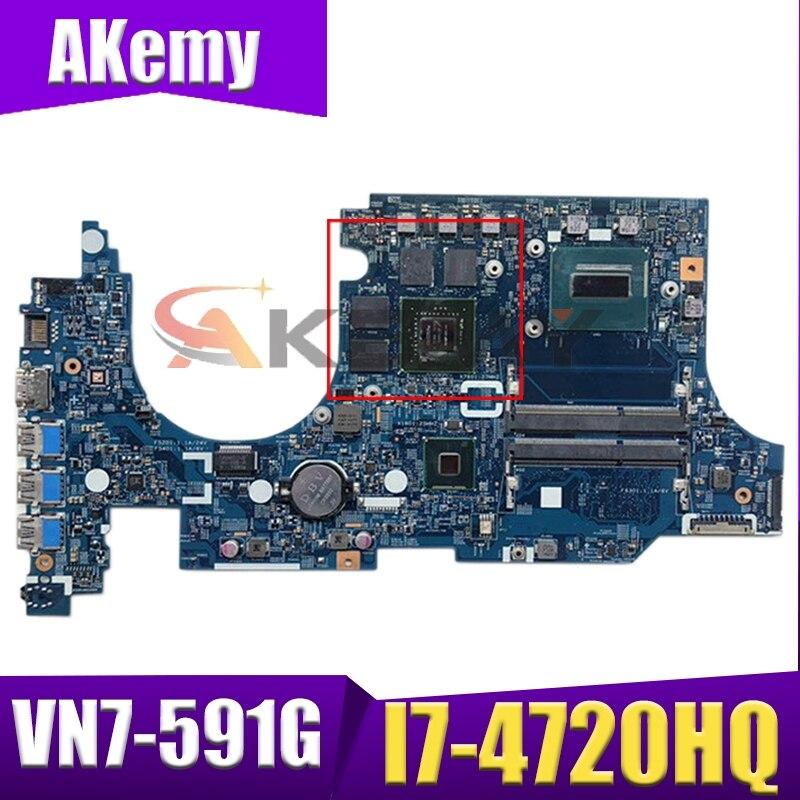 Akemy ordenador portátil placa madre para ACER Aspire VN7-591G I7-4720HQ placa base...