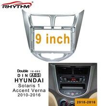 9 zoll 2din Auto Fascia Für HYUNDAI ACCENT SOLARIS VERNA 2010-2016 Stereo-Panel Dash Mount Installation Doppel Din DVD Rahmen