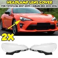 for toyota 86 2017 2019 subaru brz 2013 2016 lr headlight shell lamp shade transparent lens cover headlight cover