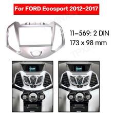 Autoradio Frame Panel Auto Radio Stereo Fascia Voor Ford Ecosport 2012-2017 Dash Plaat Facia Panel Mount Trim kits Frame Adapter