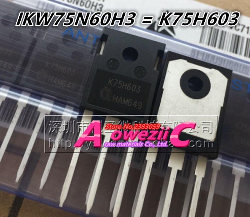 Aoweziic 2018 + 100 ٪ الجديدة المستوردة الأصلي IKW75N60H3 K75H603 إلى-247 IGBT الطاقة الترانزستور تأثير الحقل الترانزستور 600V 75A