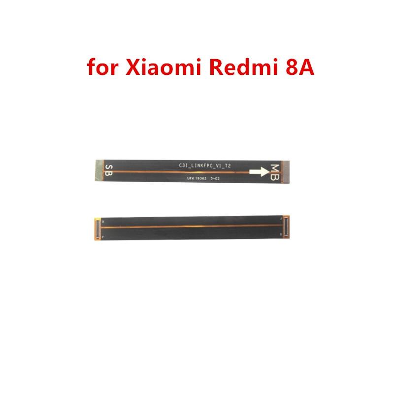 Para Xiaomi Redmi 8A placa base Flex Cable Logic Tablero Principal placa base conectar LCD para Redmi 8 Cable Flex cinta piezas de reparación