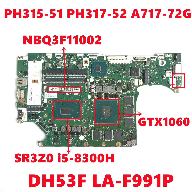 NBQ3F11002 اللوحة لشركة أيسر PH315-51 PH317-52 A717-72G اللوحة المحمول DH53F LA-F991P مع i5-8300H N17E-G1-A1 100% اختبار موافق