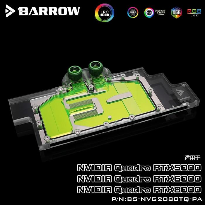 BARROW bloque de agua uso para NVIDIA Quadro RTX5000/RTX6000/RTX8000/Leadtek RTX2080Ti Aurora/apoyo Original placa 5V 3PIN RGB