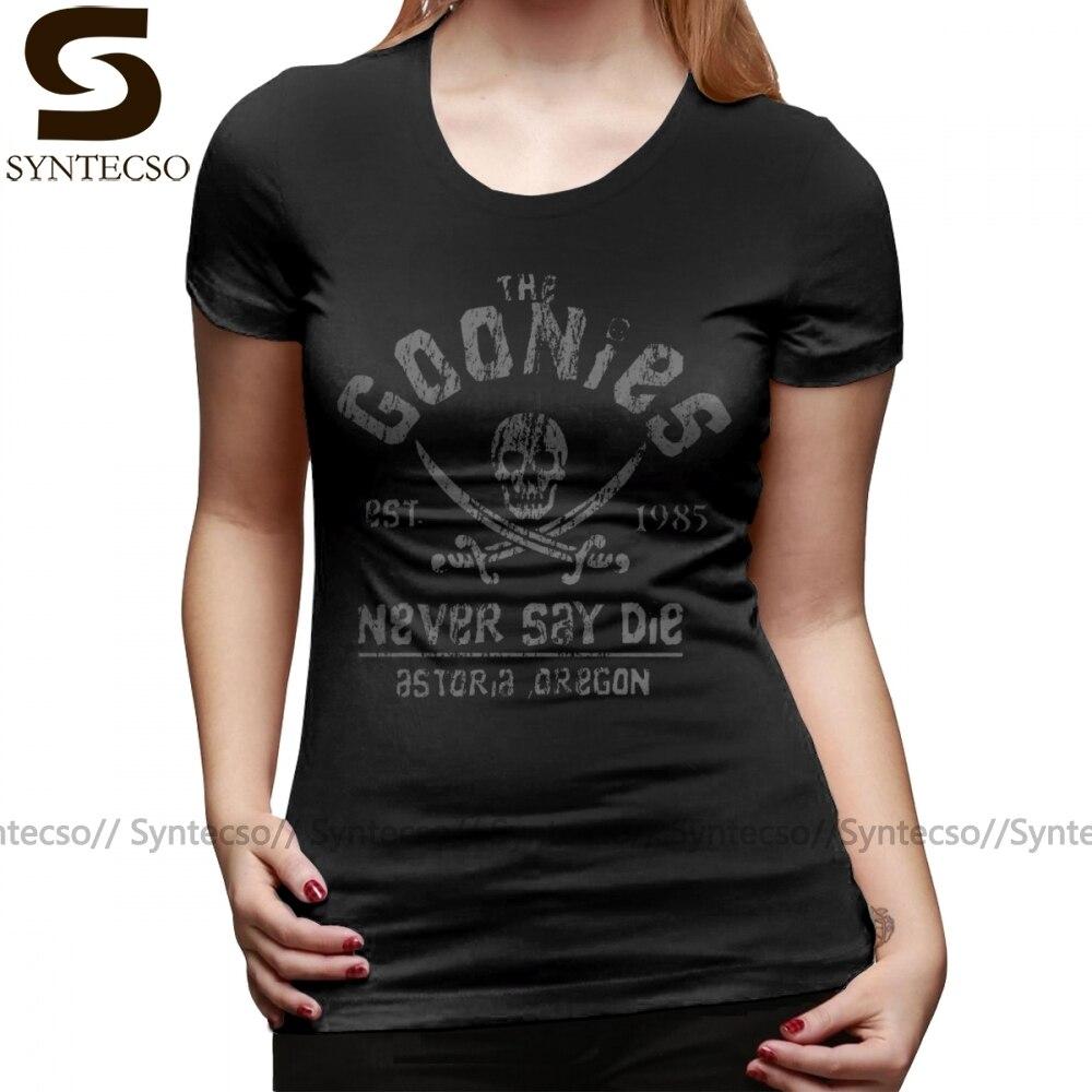 Skull T-Shirt The Goonies Never Say Die Grey On Black T Shirt O Neck Large size Women tshirt Short-Sleeve Ladies Tee Shirt