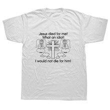 Camiseta blanca de Jesús muerto para mí, camisa de dibujos animados Unisex, camiseta divertida de moda