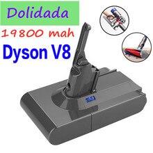 جديد 19800mAh 21.6 فولت بطارية ل دايسون V8 بطارية ل دايسون V8 المطلق/رقيق/الحيوان/ليثيوم أيون مكنسة كهربائية بطارية قابلة للشحن