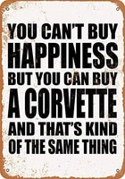 kexle signs 8 x 12 tin sign you cant buy happiness but you can buy a corvette metal sign vintage look garage man cave retro