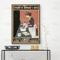 vintage thats what i do i bake and i know things poster bakery poster kitchen wall decor prints baker home decor canvas gift