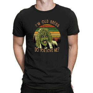 I'm Old Gregg Do You Love Me Vintage Men T-Shirt The Mighty Boosh Comedy TV Tee Summer Casual Men T-Shirt Funny Cool Print Top