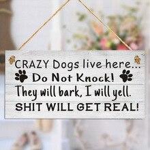 Chiens fous vivent ici, ne pas frapper, ils vont aboyer, je vais crier, Sh * t va devenir réel, méfiez-vous du signe de chien, étiquette de décoration de la maison