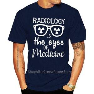 2021 Leisure Fashion 100% Cotton O-neck T-shirt Radiologia é Os Olhos Ou Medicina Masculino algodão S-3Xl vestuário Casual