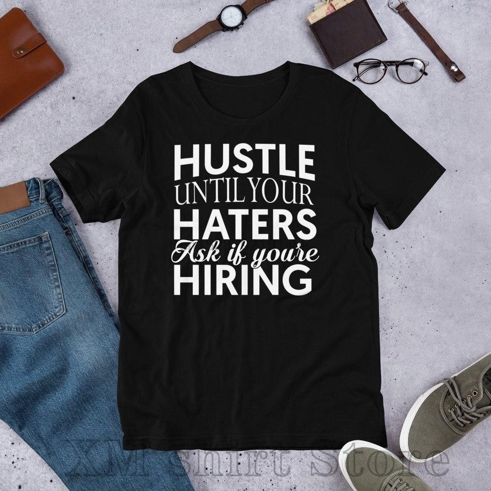 Hustle camiseta de emprendedor prisa hasta que odian a las mujeres de los hombres de manga corta Camiseta motivación inspiración éxito riqueza monetaria