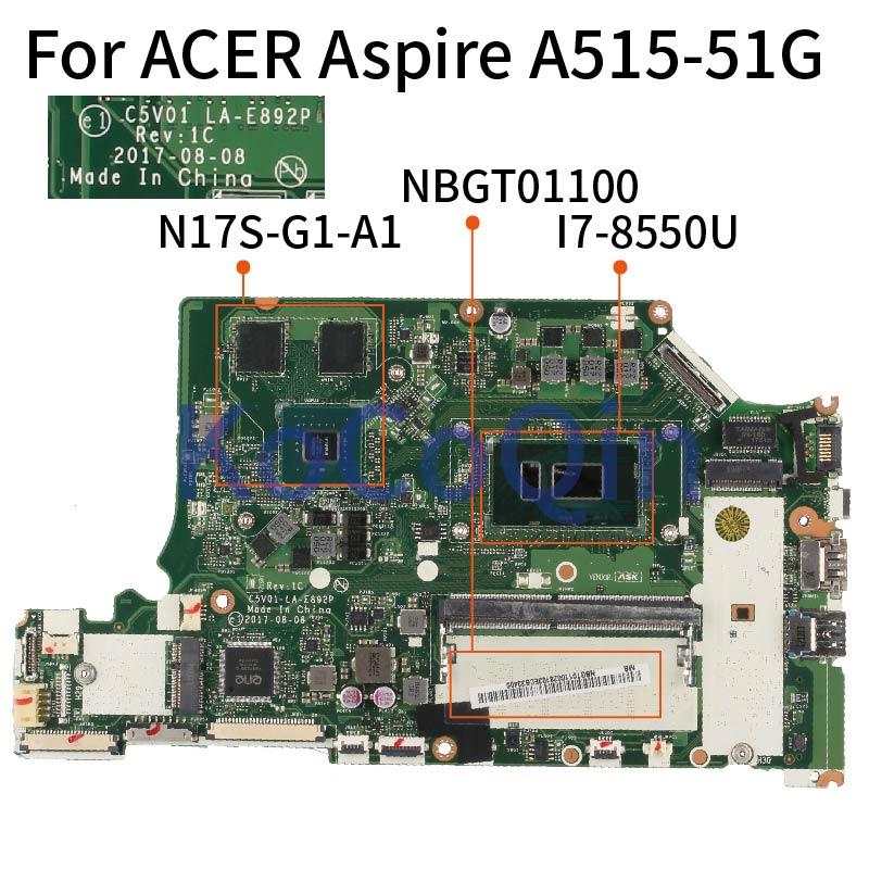 لشركة أيسر أسباير A515-51G A515-31G A615-51G مفكرة اللوحة C5V01 LA-E892P I7-8550U N17S-G1-A1 DDR4 اللوحة المحمول