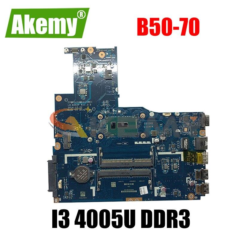 Akemy ZIWB2/ZIWB3/ZIWE1 LA-B092P لينوفو B50-70 N50-70 اللوحة المحمول 5B20G40929 CPU I3 4005U DDR3 100% اختبار