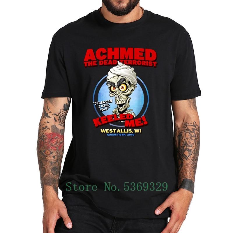 Achmed The Dead camiseta terrorista Keeled Me West Allis Wi camiseta Digital divertida suave camiseta impresa
