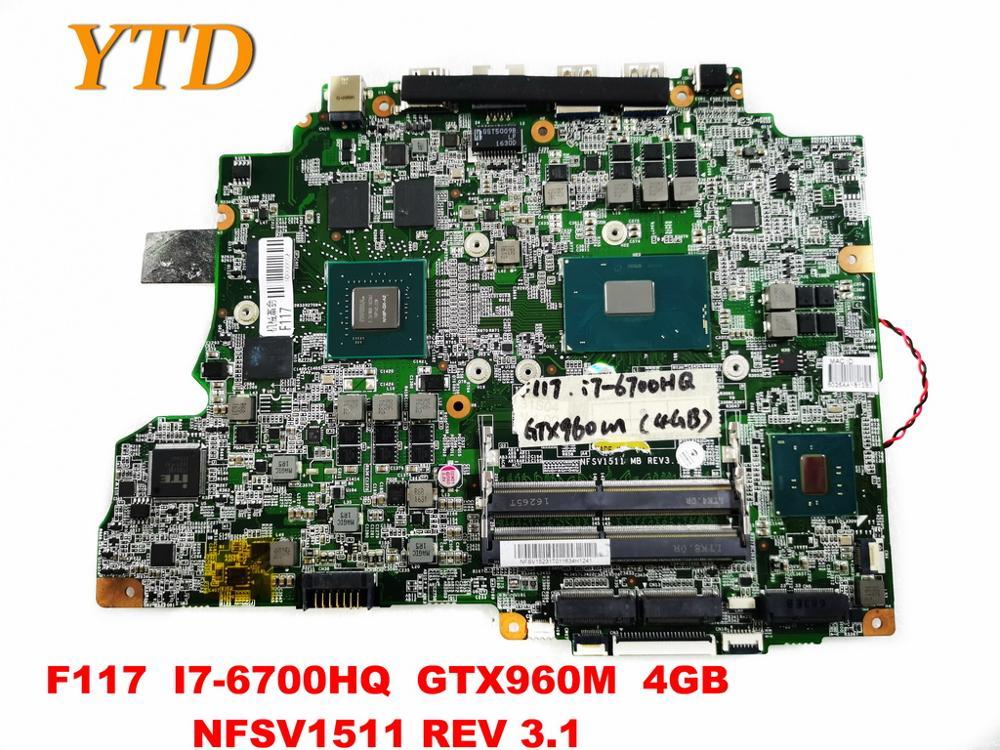 Original pour Machinist F711 ordinateur portable carte mère F117 I7-6700HQ GTX960M 4GB NFSV1511 REV 3.1 testé bon livraison gratuite
