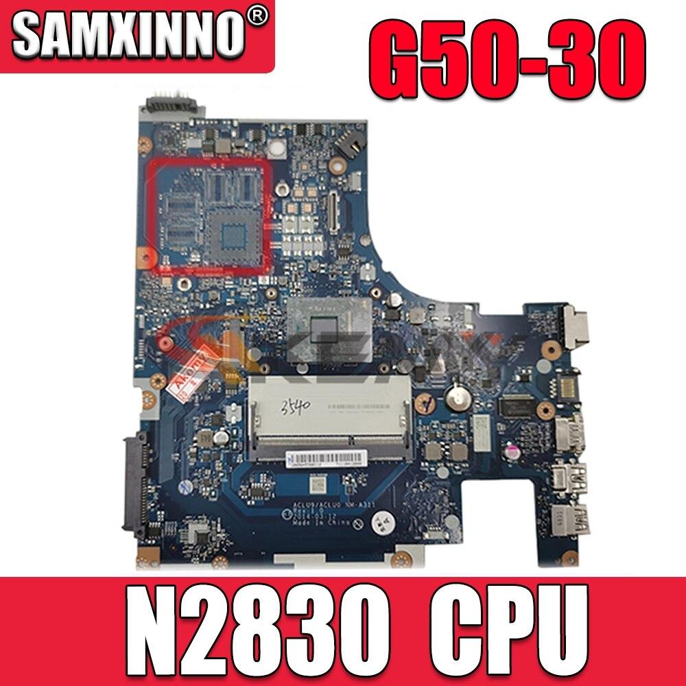 Akemy ACLU9 ACLU0 NM-A311 اللوحة الأم لأجهزة الكمبيوتر المحمول لينوفو Ideapad G50-30 SR1W4 N2830 وحدة المعالجة المركزية اللوحة الرئيسية