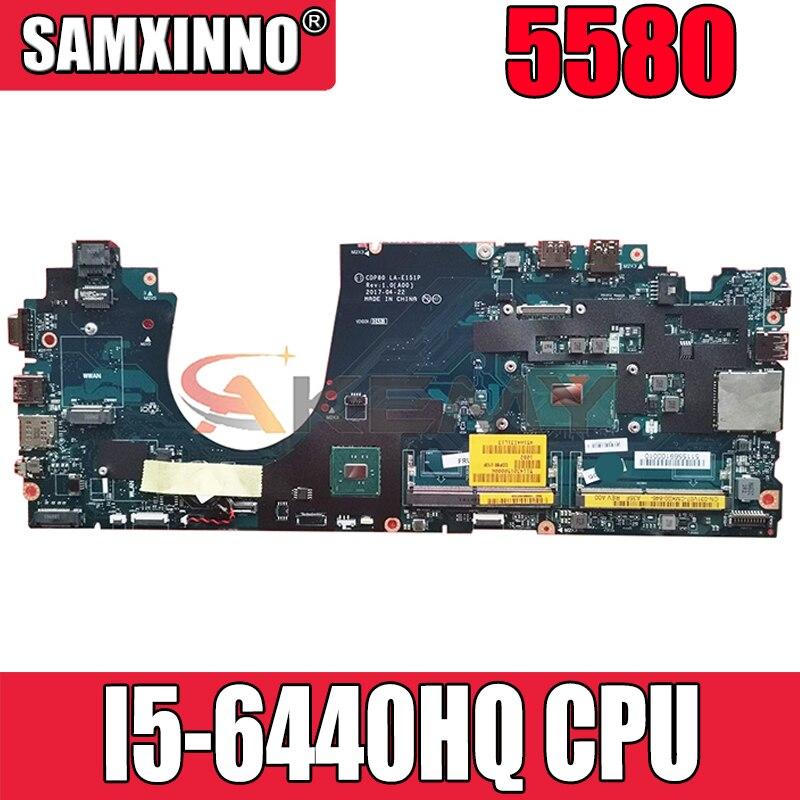 Akemy العلامة التجارية الجديدة CDP90 LA-E151P I5-6440HQ V0RVF لديل خط العرض 5580 اللوحة الأم للكمبيوتر المحمول CN-00C276 0C276 اللوحة الرئيسية 100% اختبارها