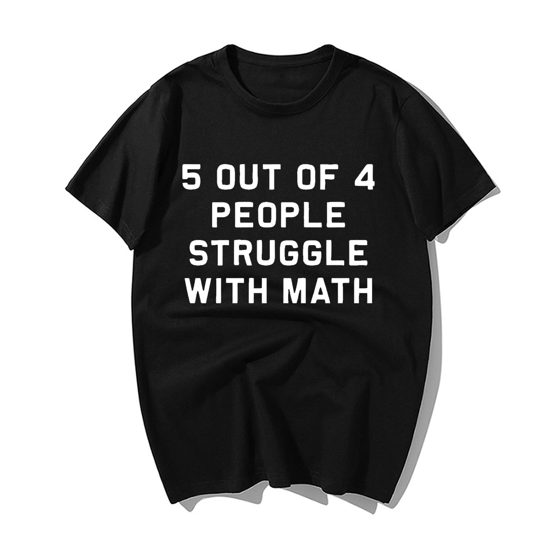 Fashion 5 Of 4 People Struggle With Math T Shirt Funny School Teacher Teaching Humor T-Shirt Men Casual Cotton Tshirts Tops Tees