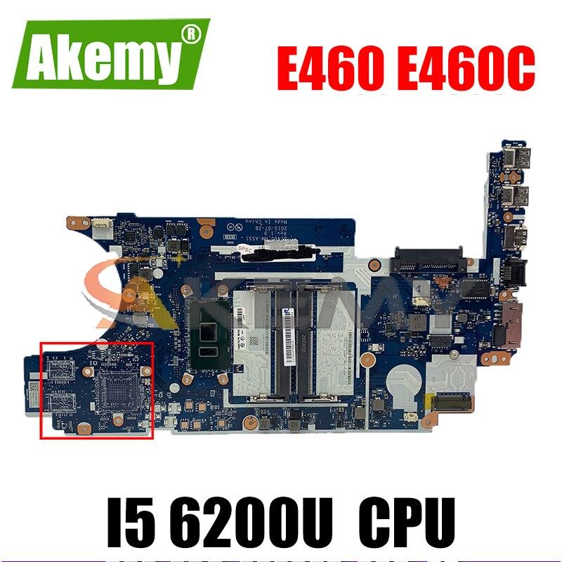 Akemy ل ثينك باد E460 E460C BE460 NM-A551 اللوحة المحمول CPU I5 6200U DDR3 بطاقة الرسومات المتكاملة 100% اختبار العمل