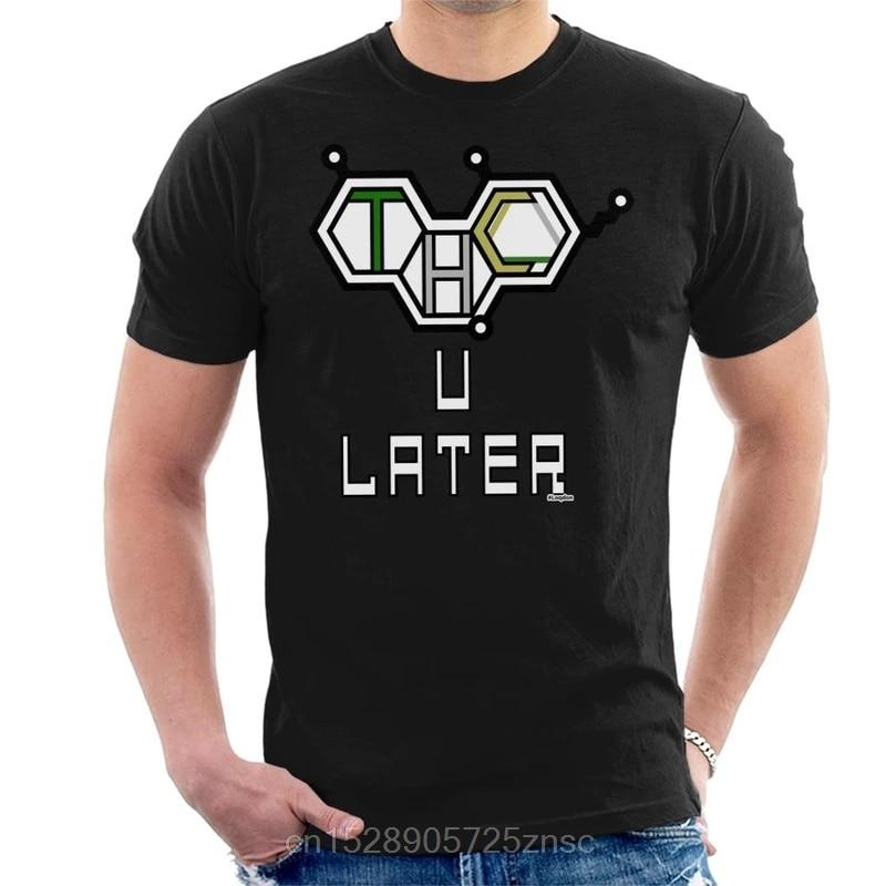 Printed camiseta THC U Later Mens T-Shirt masculina women camiseta