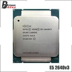 Intel xeon E5-2640V3 e5 2640v3 e5 2640 v3 2.6 ghz processador cpu de oito núcleos dezesseis fios 20 m 90 w lga 2011-3