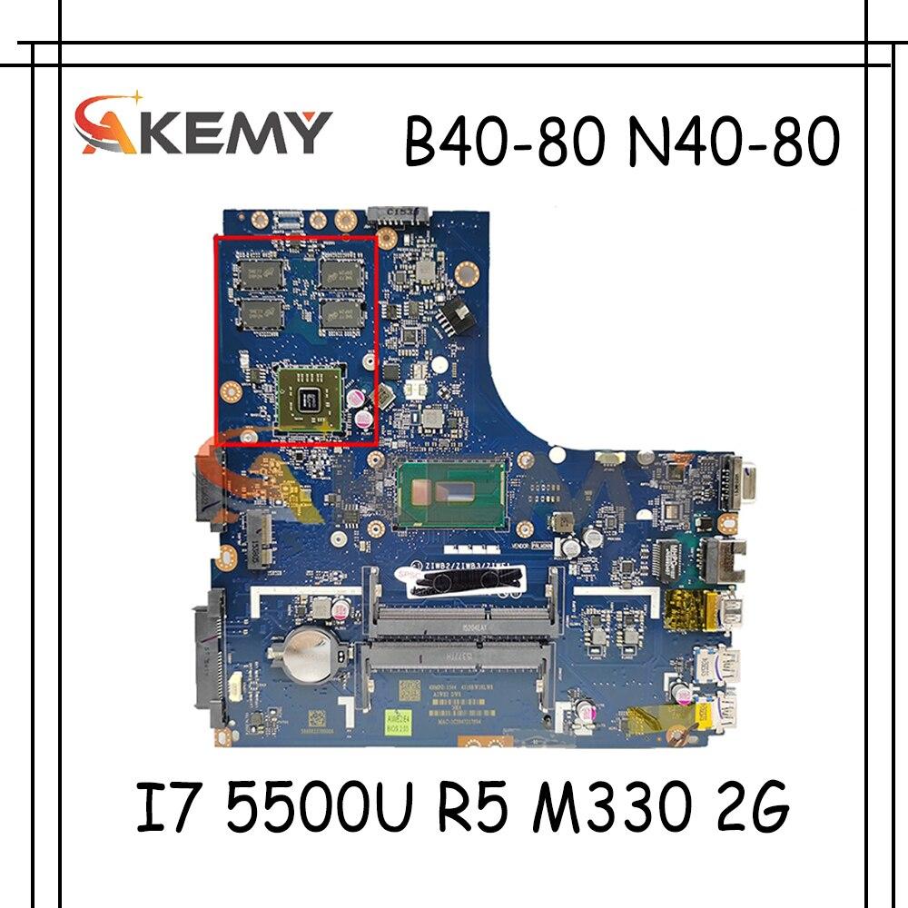 Akemy ZIWB2/ZIWB3/ZIWE1 LA-B091P لينوفو B40-80 N40-80 اللوحة المحمول وحدة المعالجة المركزية I7 5500U R5 M330 2G DDR3 100% اختبار العمل